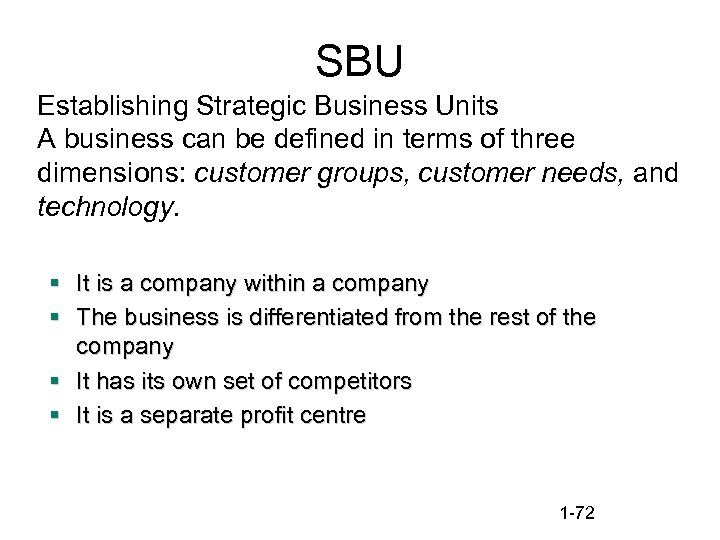 SBU Establishing Strategic Business Units A business can be defined in terms of three