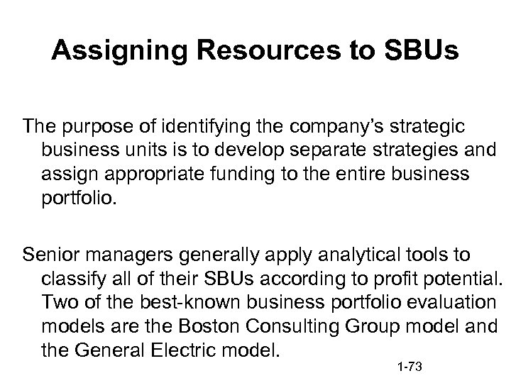 Assigning Resources to SBUs The purpose of identifying the company's strategic business units is