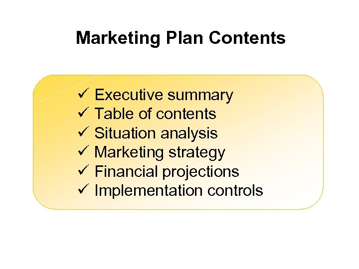 Marketing Plan Contents ü Executive summary ü Table of contents ü Situation analysis ü