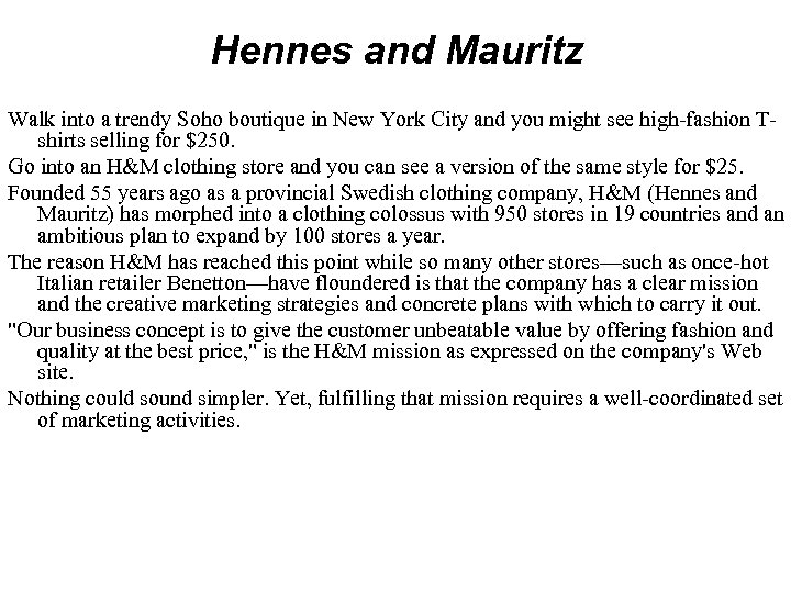 Hennes and Mauritz Walk into a trendy Soho boutique in New York City and