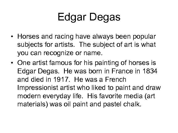 Edgar Degas • Horses and racing have always been popular subjects for artists. The