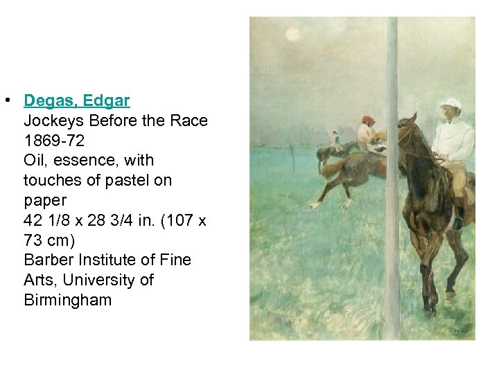 • Degas, Edgar Jockeys Before the Race 1869 -72 Oil, essence, with touches