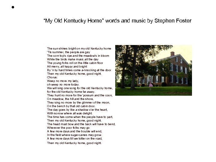 """• """"My Old Kentucky Home"""" words and music by Stephen Foster The sun"""