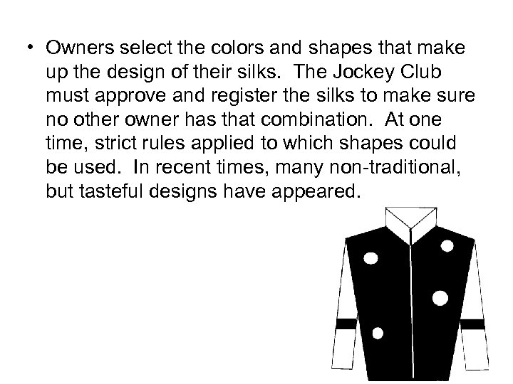 • Owners select the colors and shapes that make up the design of