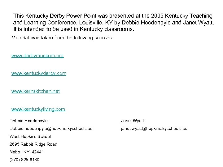 This Kentucky Derby Power Point was presented at the 2005 Kentucky Teaching and Learning