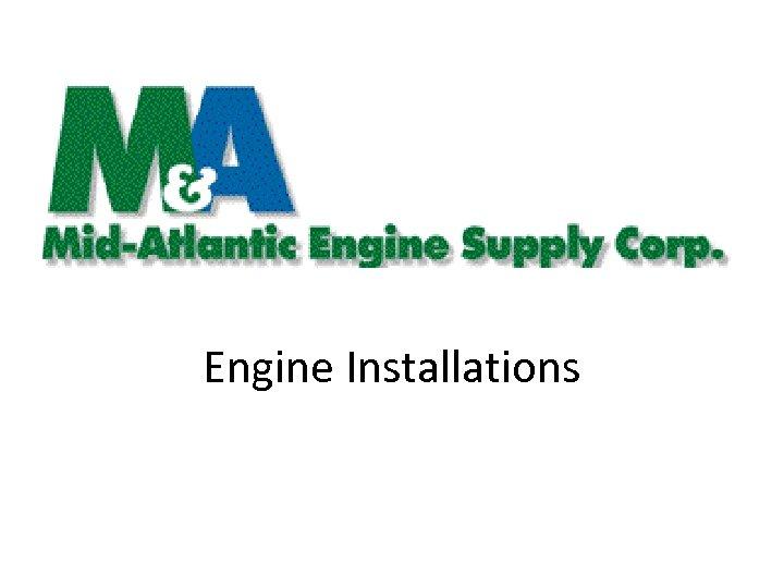 Engine Installations