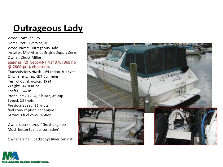 Outrageous Lady Vessel: 34 ft Sea Ray Home Port: Riverside, NJ Vessel name: Outrageous