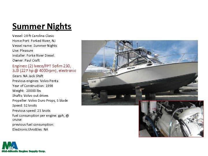 Summer Nights Vessel: 28 ft Carolina Clasic Home Port: Forked River, NJ Vessel name: