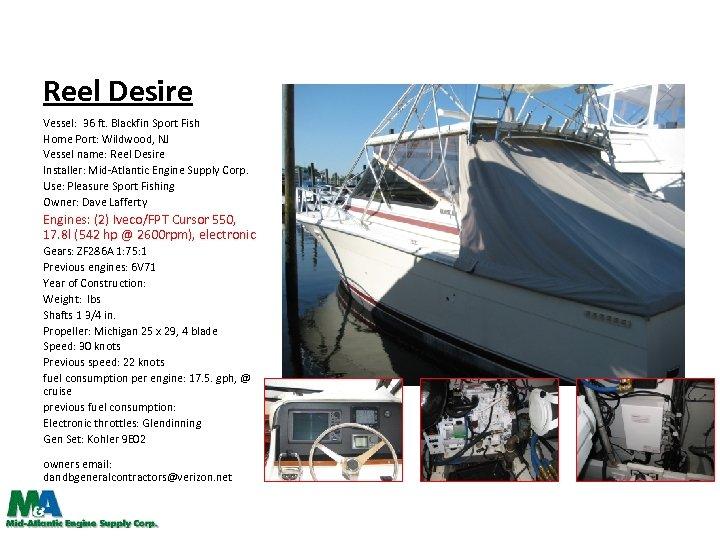 Reel Desire Vessel: 36 ft. Blackfin Sport Fish Home Port: Wildwood, NJ Vessel name: