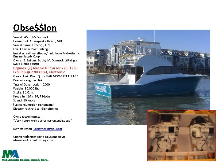 Obse$$ion Vessel: 45 ft. Mc. Cormack Home Port: Chesapeake Beach, MD Vessel name: OBSES$$ION
