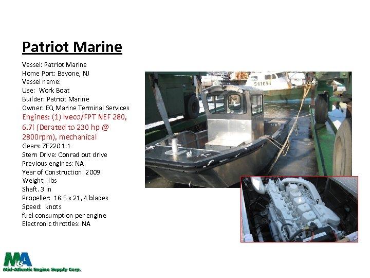 Patriot Marine Vessel: Patriot Marine Home Port: Bayone, NJ Vessel name: Use: Work Boat