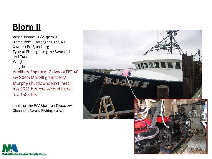 Bjorn II Vessel Name: F/V Bjorn II Home Port : Barnegat Light, NJ Owner