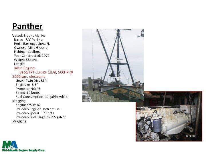 Panther Vessel: Blount Marine Name F/V Panther Port: Barnegat Light, NJ Owner : Mike
