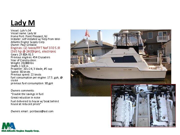 Lady M Vessel: Luhr's 34 Vessel name: Lady M Home Port: Point Pleasant, NJ