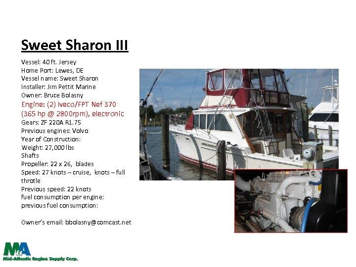 Sweet Sharon III Vessel: 40 ft. Jersey Home Port: Lewes, DE Vessel name: Sweet
