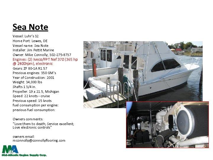 Sea Note Vessel: Luhr's 32 Home Port: Lewes, DE Vessel name: Sea Note Installer: