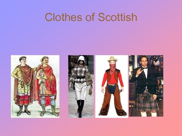 Clothes of Scottish
