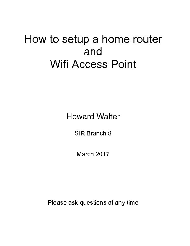 How to setup a home router and Wifi Access Point Howard Walter SIR Branch