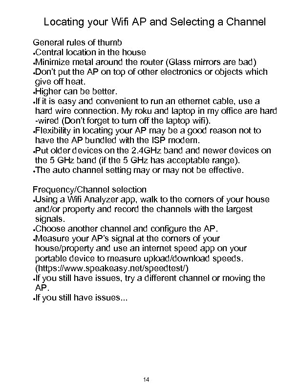 Locating your Wifi AP and Selecting a Channel General rules of thumb ●Central location