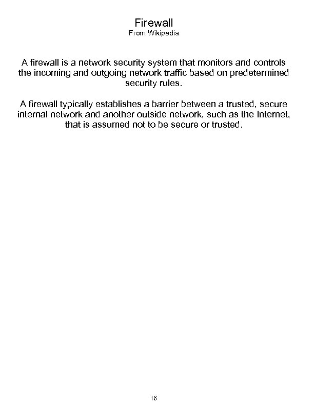 Firewall From Wikipedia A firewall is a network security system that monitors and controls