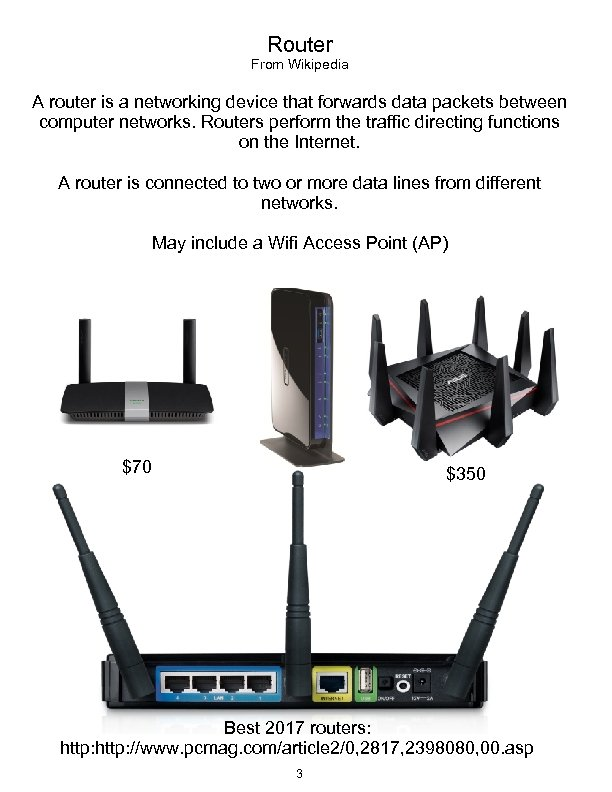 Router From Wikipedia A router is a networking device that forwards data packets between