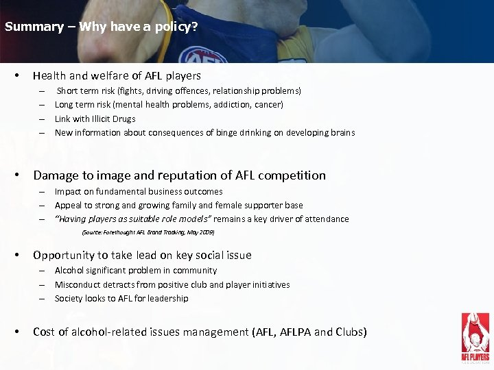 Summary – Why have a policy? • Health and welfare of AFL players –