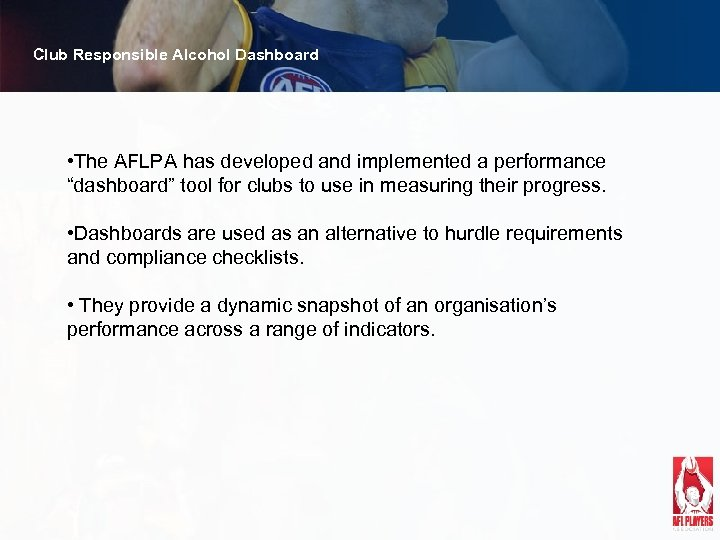 """Club Responsible Alcohol Dashboard • The AFLPA has developed and implemented a performance """"dashboard"""""""
