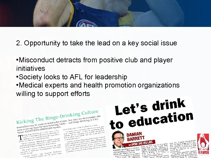 2. Opportunity to take the lead on a key social issue • Misconduct detracts