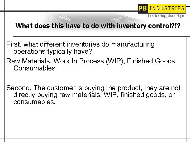 What does this have to do with inventory control? !? First, what different inventories