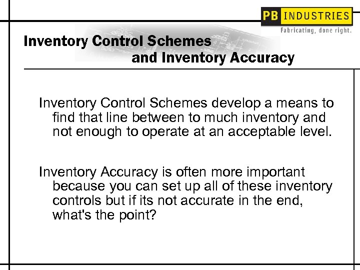 Inventory Control Schemes and Inventory Accuracy Inventory Control Schemes develop a means to find