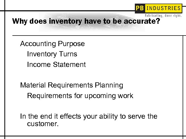 Why does inventory have to be accurate? Accounting Purpose Inventory Turns Income Statement Material