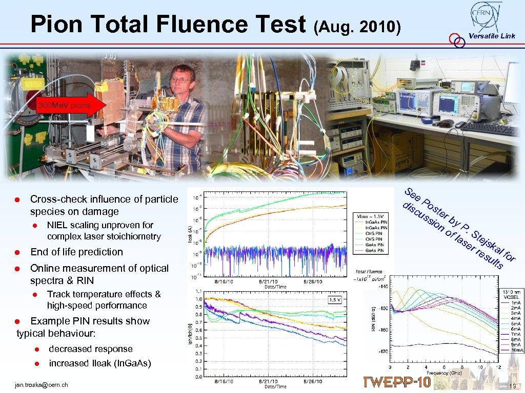 Pion Total Fluence Test (Aug. 2010) Versatile Link 300 Me. V pions Se e