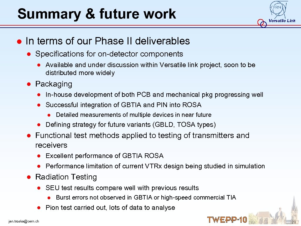 Summary & future work Versatile Link ● In terms of our Phase II deliverables
