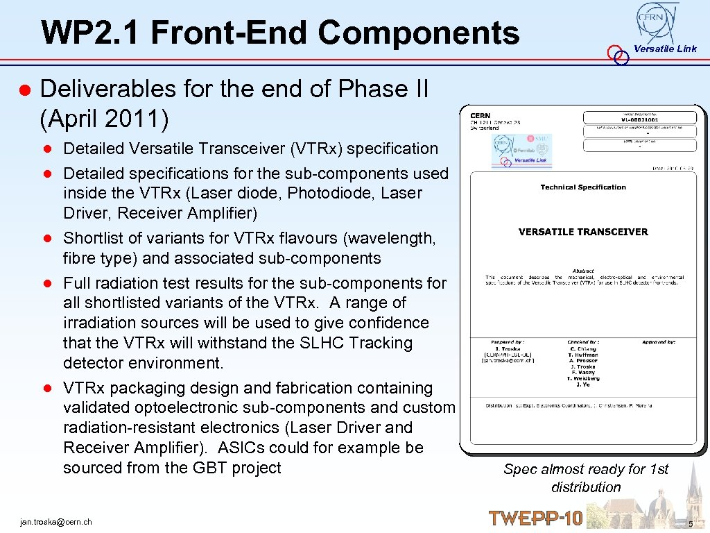 WP 2. 1 Front-End Components Versatile Link ● Deliverables for the end of Phase