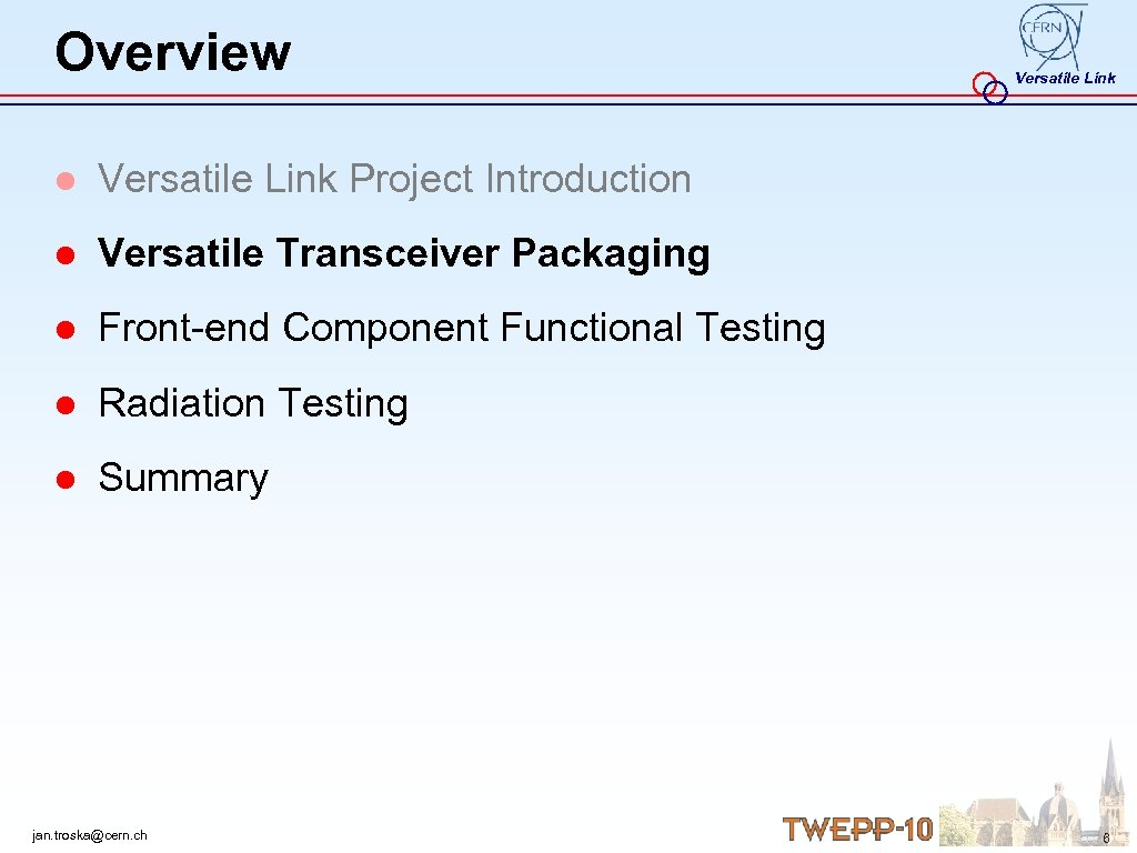Overview Versatile Link ● Versatile Link Project Introduction ● Versatile Transceiver Packaging ● Front-end