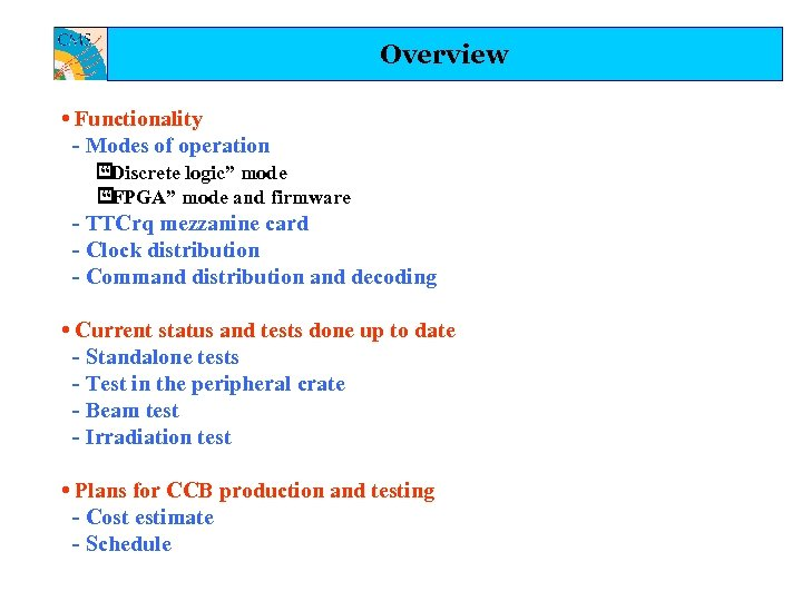 """Overview • Functionality - Modes of operation """"Discrete logic"""" mode """"FPGA"""" mode and firmware"""