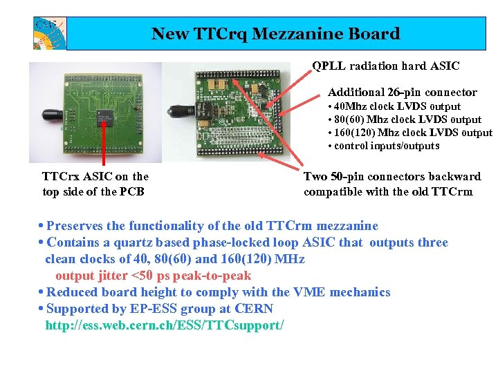 New TTCrq Mezzanine Board QPLL radiation hard ASIC Additional 26 -pin connector • 40