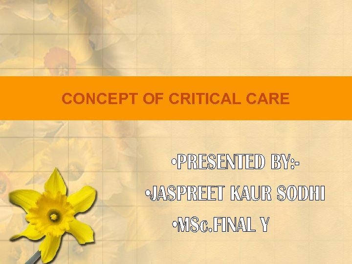 CONCEPT OF CRITICAL CARE