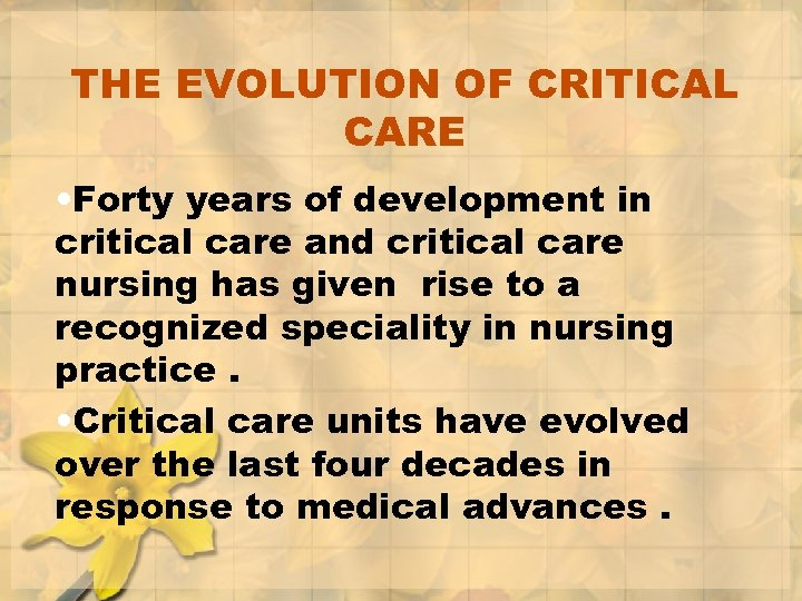 THE EVOLUTION OF CRITICAL CARE • Forty years of development in critical care and