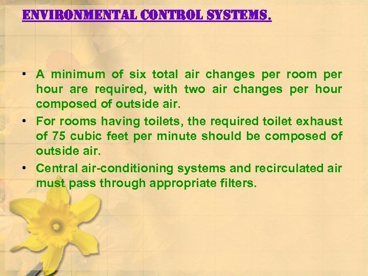 environmental control systems. • A minimum of six total air changes per room per