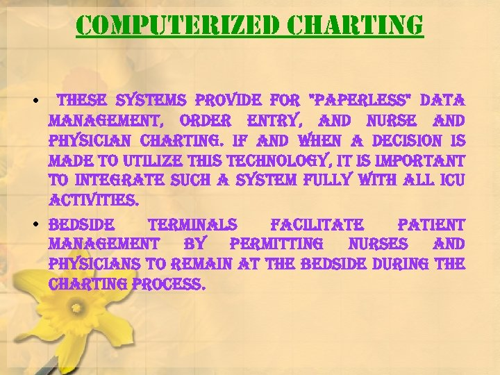 Computerized Charting • these systems provide for