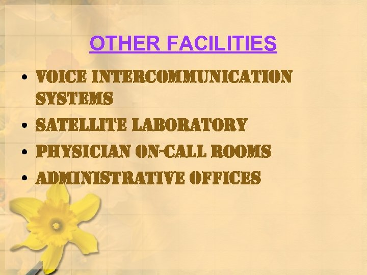OTHER FACILITIES • voice intercommunication systems • satellite laboratory • physician on-call rooms •