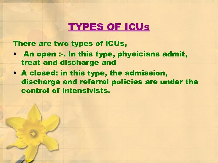 TYPES OF ICUs There are two types of ICUs, • An open : -.