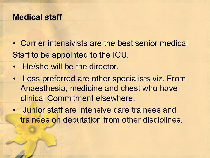 Medical staff • Carrier intensivists are the best senior medical Staff to be appointed