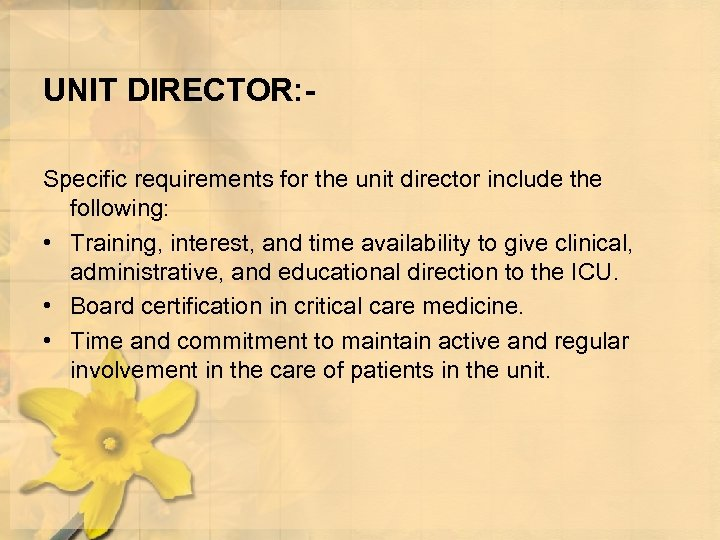 UNIT DIRECTOR: Specific requirements for the unit director include the following: • Training, interest,