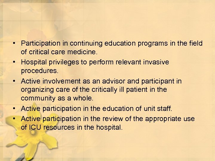 • Participation in continuing education programs in the field of critical care medicine.