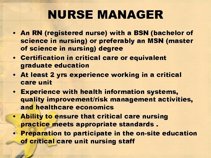 NURSE MANAGER • An RN (registered nurse) with a BSN (bachelor of science in