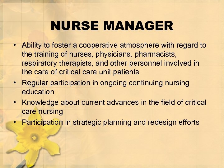 NURSE MANAGER • Ability to foster a cooperative atmosphere with regard to the training