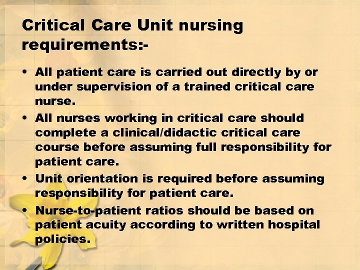 Critical Care Unit nursing requirements: • All patient care is carried out directly by