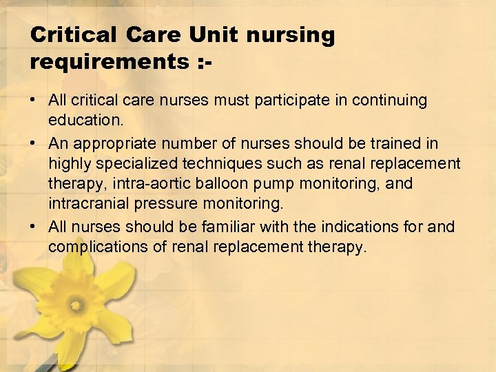 Critical Care Unit nursing requirements : • All critical care nurses must participate in